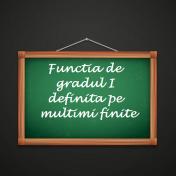 Functia de gradul I definita pe multimi finite-01