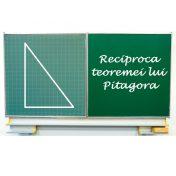 Reciproca Teoremei lui Pitagora