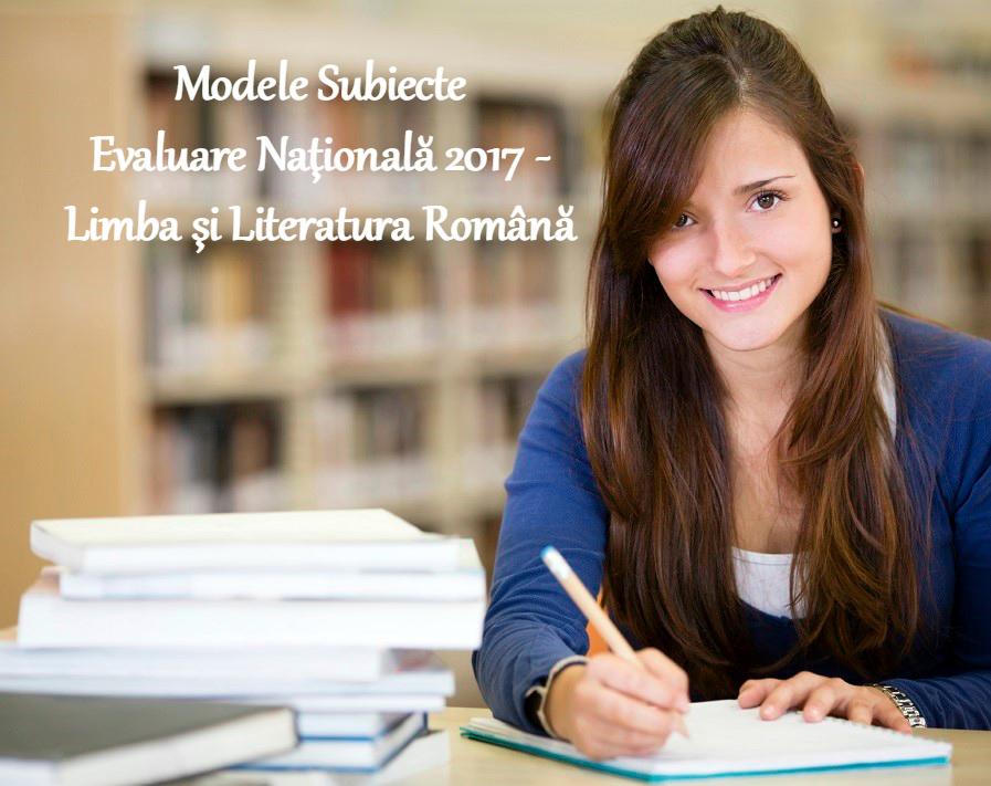 modele subiecte evaluare nationala 2017 limba romana