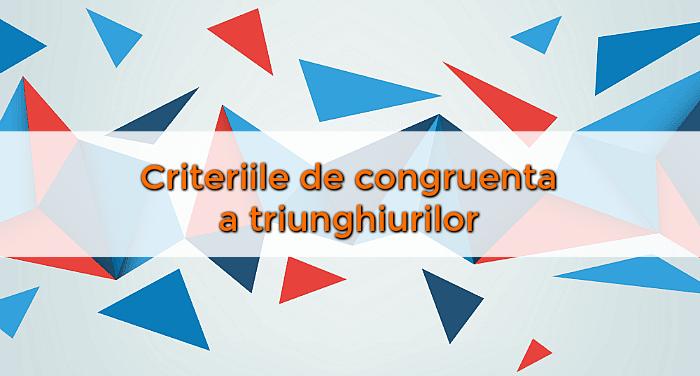 criterii-congruenta-triunghiuri