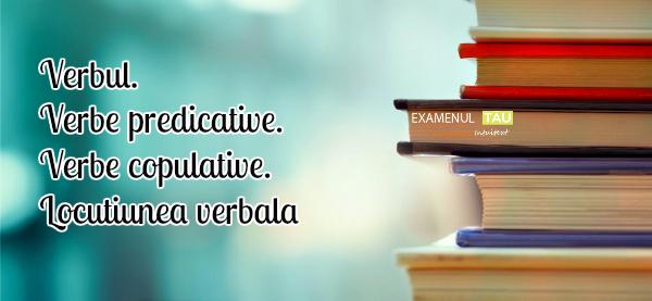 verbul-verbe-predicative-verbe-copulative-locutiunea-verbala
