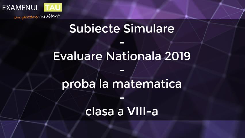 subiecte-simulare-evaluare-nationala-2019-proba-matematica-clasa-8